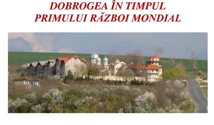 """Simpozionul """"Dobrogea în timpul Primului Război Mondial"""" va avea loc sâmbătă, de la ora 11.00, la Mănăstirea Dervent"""