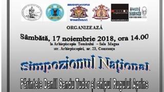 """Simpozionul național """"Părintele Daniil Sandu Tudor și chipul Rugului Aprins"""""""