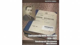 Autobiografiile din temniță ale contraamiralului Horia Macellariu, în volum
