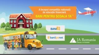"""Vrei """"Bani pentru şcoala ta""""? A început a cincea ediție a competiției naționale de educație financiară!"""