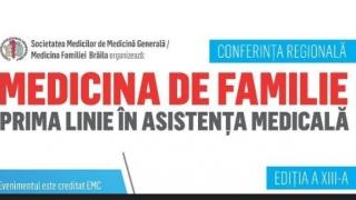 Medicul de familie, în prima linie a asistenţei medicale! Invitaţie la conferinţă