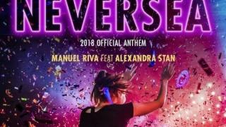 MANUEL RIVA ȘI ALEXANDRA STAN ADUC HITUL VERII ÎN ROMÂNIA: IMNUL NEVERSEA 2018!