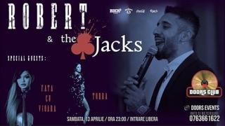 Unde te mai distrezi sâmbătă seara?! Cu cine? Cu Robert & the Jacks!