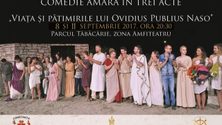 """""""Viața și pătimirile lui Ovidius Publius Naso"""" pe 8 și 11 septembrie în parcul Tăbăcărie"""