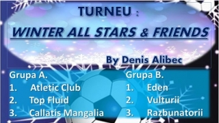 "Turneul ""Winter All Stars & Friends By Denis Alibec"" la minifotbal"