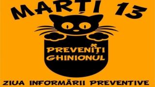 """""""Preveniţi ghinionul"""" - Ziua Informării Preventive"""
