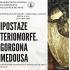 """""""Ipostaze teriomorfe. Gorgona Medousa"""" – un eveniment-provocare"""