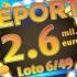 Report categoria I LOTO 6/49: Peste 2,6 MILIOANE EURO