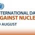 Ziua internațională împotriva testelor nucleare