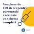 Persoanele care se vaccinează împotriva COVID-19 cu schema completă beneficiază de o alocație de hrană în valoare de 100 lei